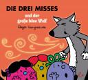 Die drei Misses und der große böse Wolf