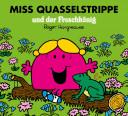 Miss Quasselstrippe und der Froschkönig