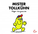 Mister Tollkühn