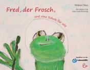 Fred, der Frosch, und eine Schule für alle, ISBN 978-3-943919-20-2