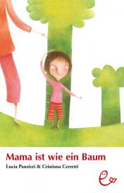 Mama ist wie ein Baum, ISBN 978-3-941172-06-7