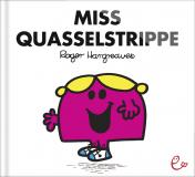 Miss Quasselstrippe (HC-Ausgabe), ISBN 978-3-943919-12-7